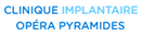 CLINIQUE IMPLANTAIRE OPERA PYRAMIDES